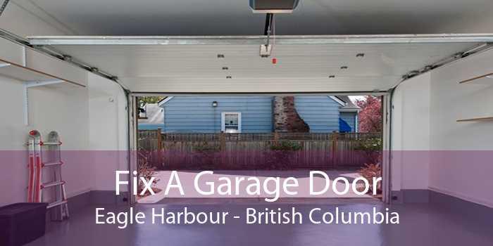 Fix A Garage Door Eagle Harbour - British Columbia