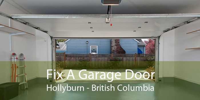 Fix A Garage Door Hollyburn - British Columbia