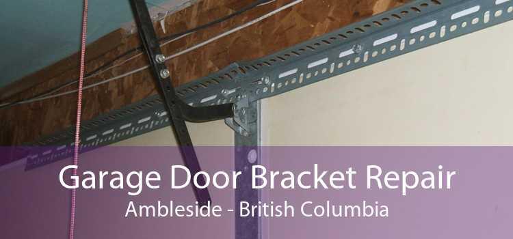 Garage Door Bracket Repair Ambleside - British Columbia