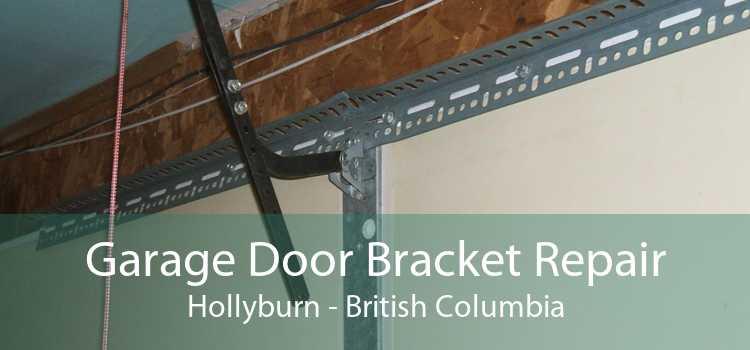Garage Door Bracket Repair Hollyburn - British Columbia