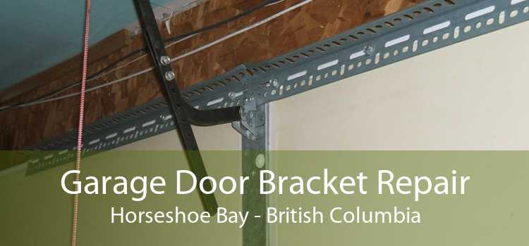 Garage Door Bracket Repair Horseshoe Bay - British Columbia