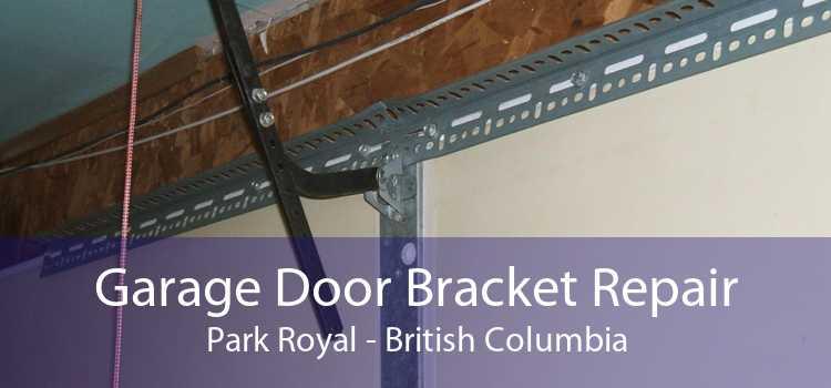 Garage Door Bracket Repair Park Royal - British Columbia