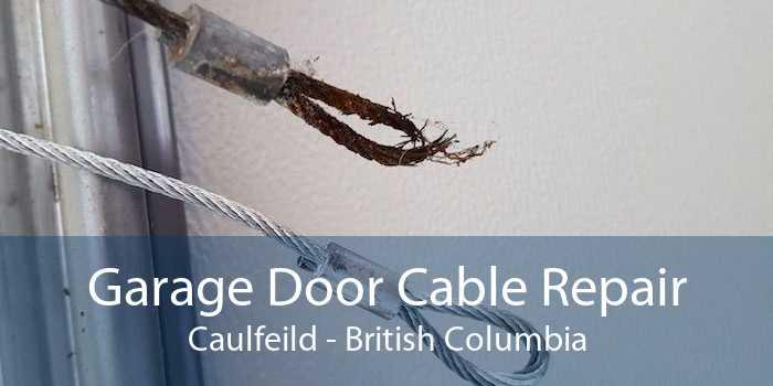 Garage Door Cable Repair Caulfeild - British Columbia
