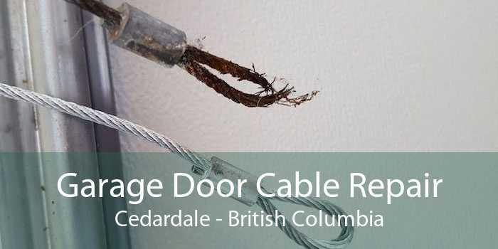 Garage Door Cable Repair Cedardale - British Columbia