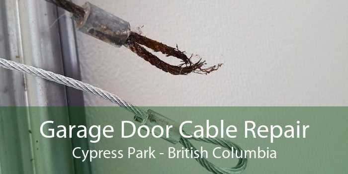 Garage Door Cable Repair Cypress Park - British Columbia