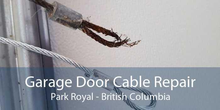 Garage Door Cable Repair Park Royal - British Columbia