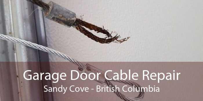Garage Door Cable Repair Sandy Cove - British Columbia