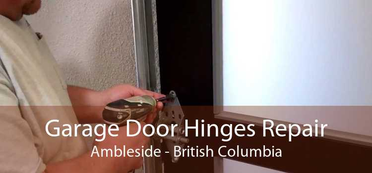 Garage Door Hinges Repair Ambleside - British Columbia
