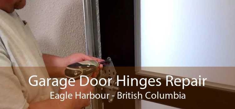 Garage Door Hinges Repair Eagle Harbour - British Columbia