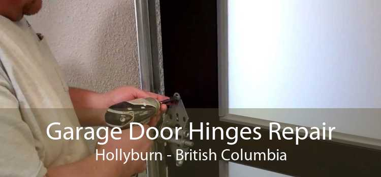 Garage Door Hinges Repair Hollyburn - British Columbia