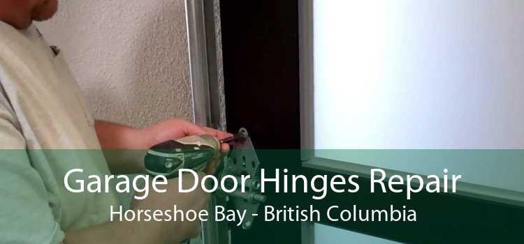 Garage Door Hinges Repair Horseshoe Bay - British Columbia