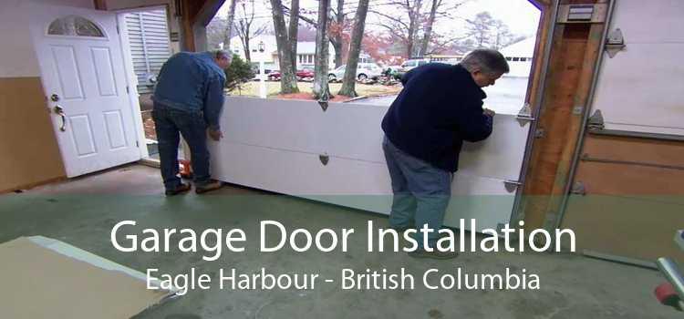 Garage Door Installation Eagle Harbour - British Columbia