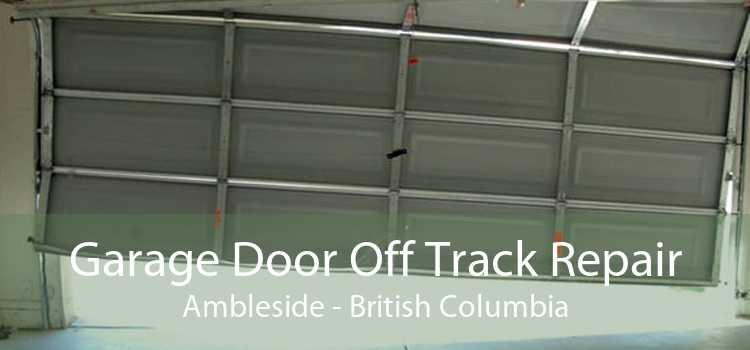 Garage Door Off Track Repair Ambleside - British Columbia