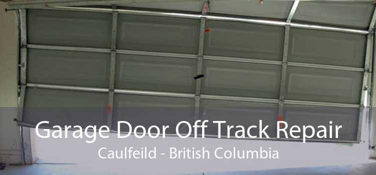 Garage Door Off Track Repair Caulfeild - British Columbia