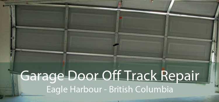 Garage Door Off Track Repair Eagle Harbour - British Columbia