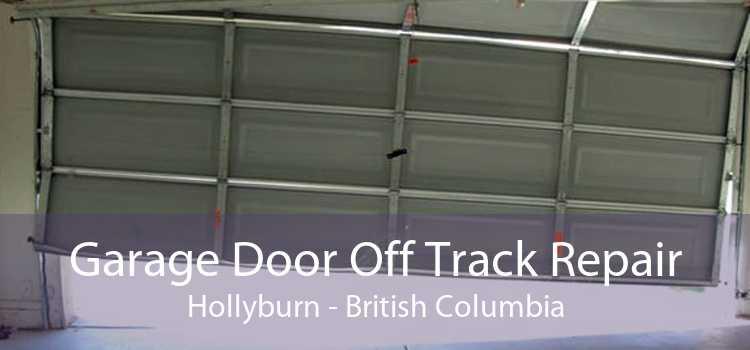 Garage Door Off Track Repair Hollyburn - British Columbia