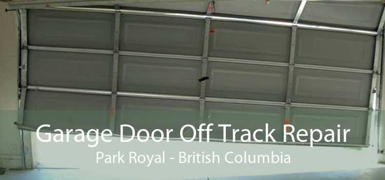 Garage Door Off Track Repair Park Royal - British Columbia