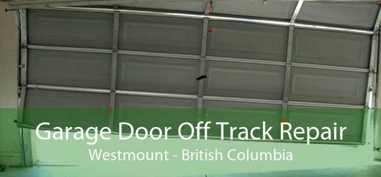 Garage Door Off Track Repair Westmount - British Columbia