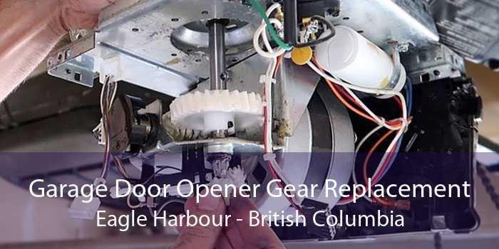 Garage Door Opener Gear Replacement Eagle Harbour - British Columbia