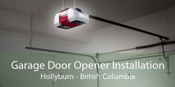 Garage Door Opener Installation Hollyburn - British Columbia