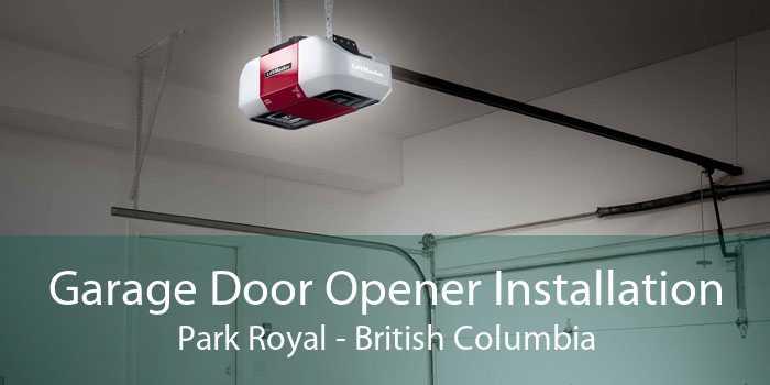 Garage Door Opener Installation Park Royal - British Columbia