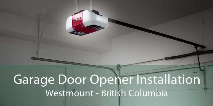 Garage Door Opener Installation Westmount - British Columbia