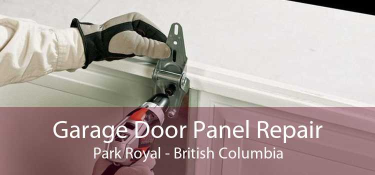 Garage Door Panel Repair Park Royal - British Columbia
