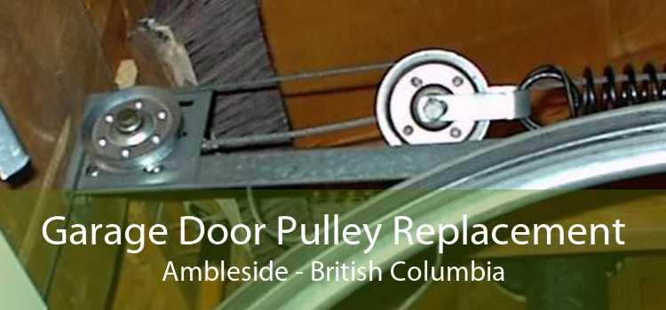 Garage Door Pulley Replacement Ambleside - British Columbia
