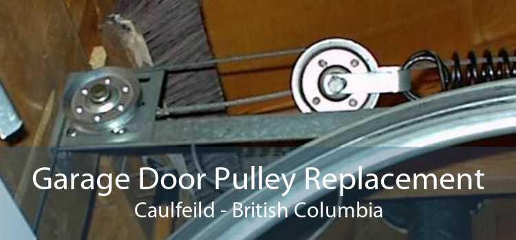 Garage Door Pulley Replacement Caulfeild - British Columbia