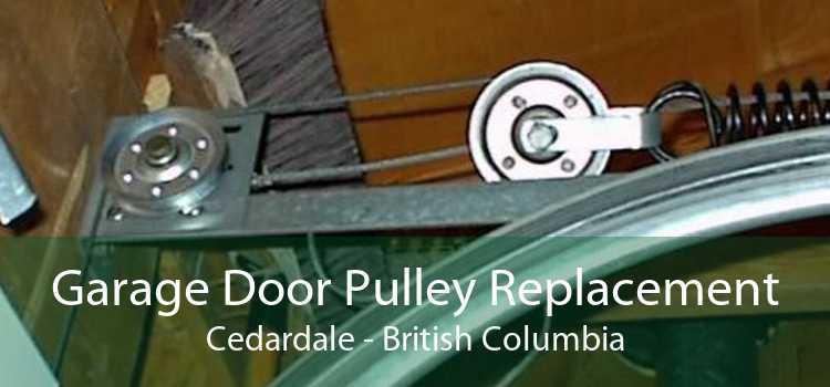 Garage Door Pulley Replacement Cedardale - British Columbia