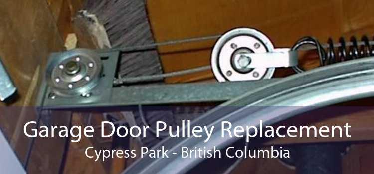 Garage Door Pulley Replacement Cypress Park - British Columbia