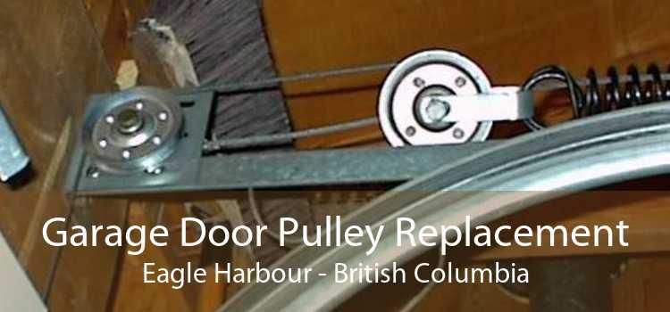 Garage Door Pulley Replacement Eagle Harbour - British Columbia