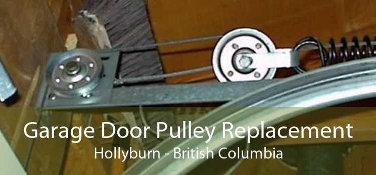 Garage Door Pulley Replacement Hollyburn - British Columbia