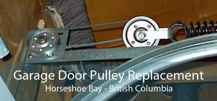 Garage Door Pulley Replacement Horseshoe Bay - British Columbia