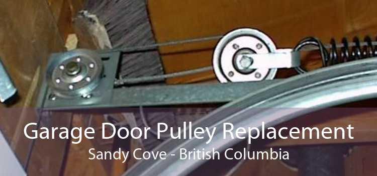 Garage Door Pulley Replacement Sandy Cove - British Columbia