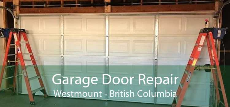 Garage Door Repair Westmount - British Columbia