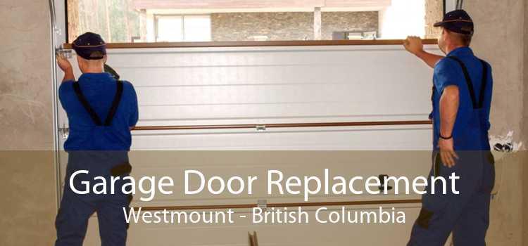 Garage Door Replacement Westmount - British Columbia