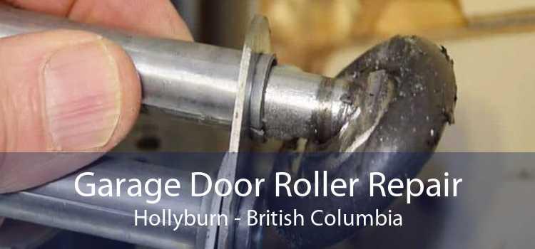 Garage Door Roller Repair Hollyburn - British Columbia
