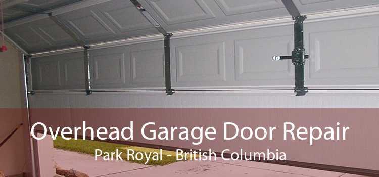 Overhead Garage Door Repair Park Royal - British Columbia