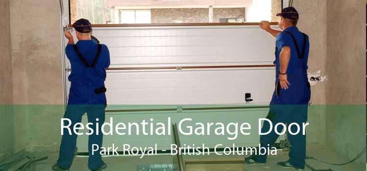 Residential Garage Door Park Royal - British Columbia