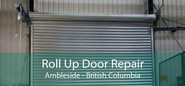 Roll Up Door Repair Ambleside - British Columbia