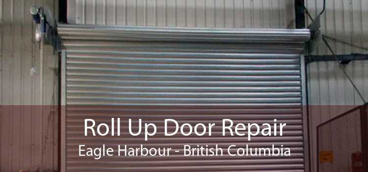 Roll Up Door Repair Eagle Harbour - British Columbia