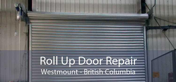 Roll Up Door Repair Westmount - British Columbia