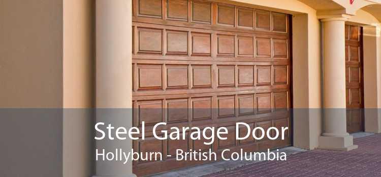 Steel Garage Door Hollyburn - British Columbia